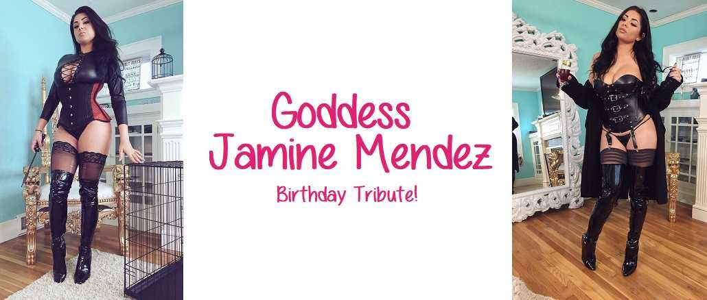 Goddess Jasmine Mendez - Brithday Tribute!