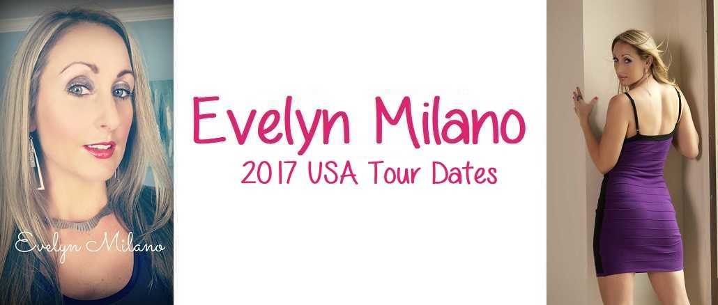Evelyn Milano 2017 Tour