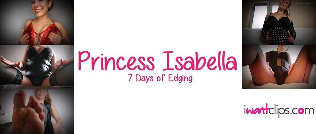 Princess Isabella: 7 Days of Edging